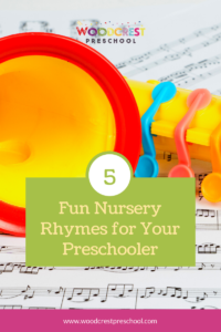 5 Fun Nursery Rhymes for Your Preschooler
